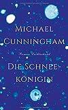 'Die Schneekönigin: Roman' von Michael Cunningham