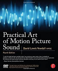 Practical Art of Motion Picture Sound by David Lewis Yewdall (2011-05-20)