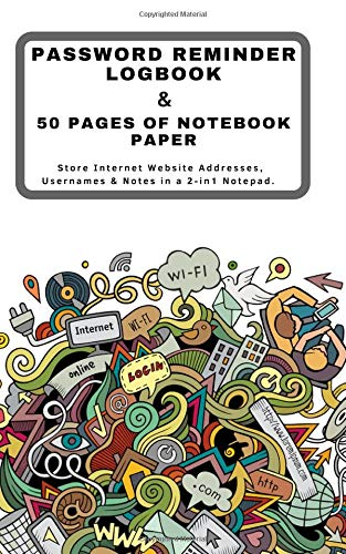 """PASSWORD REMINDER LOGBOOK & 50 PAGES OF NOTEBOOK PAPER Store Internet Website Addresses, Usernames & Notes in a 2-in1 Notepad.: Computer Web Sign-In ... Paper for Journal, Diary & Notes:  ( 5"""" x 8"""")"""
