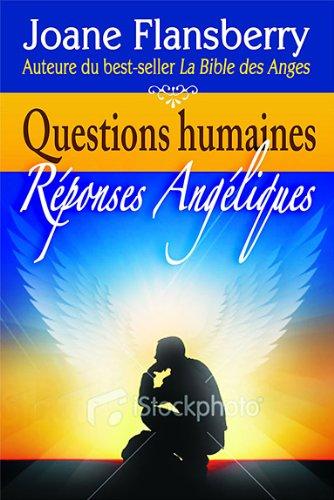 Questions humaines - Réponses angéliques par Joane Flansberry