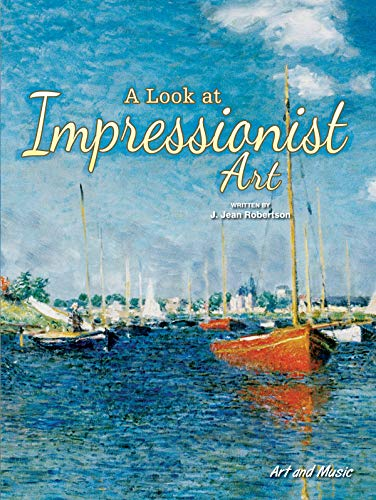 Look At Impressionist Art (Art and Music) (English Edition)