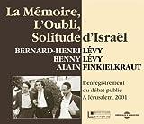 La mémoire, l'oubli, la solitude d'Israël - L'enregistrement du débat public de Jérusalem 2001