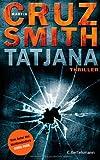 'Tatjana: Thriller' von Martin Cruz Smith
