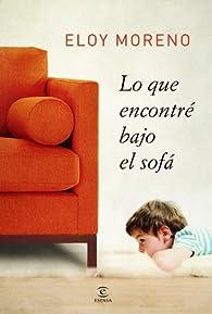 Lo que encontré bajo el sofá par Eloy Moreno