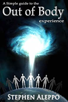 A Simple Guide to the Out of Body Experience (English Edition) par [Aleppo, Stephen]