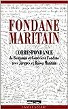 FONDANE MARITAIN de BENJAMIN FONDANE ,JACQUES MARITAIN ,GENEVIEVE FONDANE ( 16 mars 1997 )