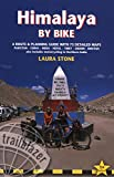 Himalaya by Bike: A Route and Planning Guide for Motorcyclists and Cyclists with 73 Detailed Maps (Trailblazer)