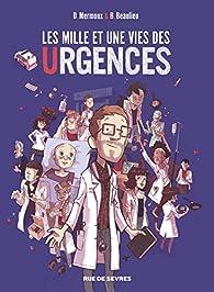 Les mille et une vies des urgences (BD) par Baptiste Beaulieu
