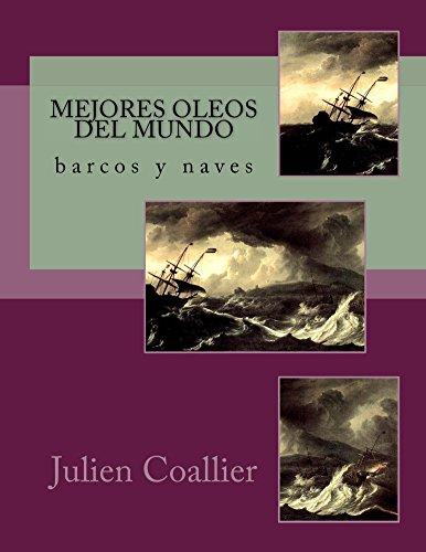 Mejores Oleos del Mundo: barcos y naves por Julien Coallier