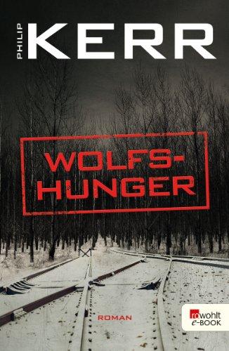 Wolfshunger (Bernie Gunther ermittelt 9) (German Edition)