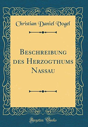 Beschreibung des Herzogthums Nassau (Classic Reprint)