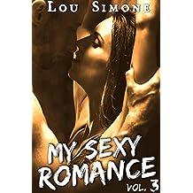 My Sexy Romance (Livre 3): (New Romance Érotique, Bad Boy, Tentations, Première Fois, Alpha Male)