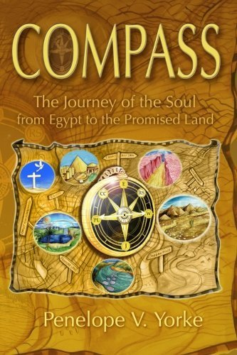 compass-the-journey-of-the-soul-from-egypt-to-the-promised-land-by-penelope-v-yorke-2015-05-01
