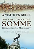 A Visitor's Guide: The First Day of the Somme: Gommecourt to Maricourt (Battle Lines)