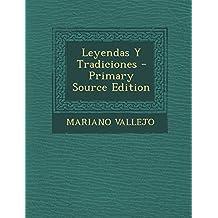 Leyendas y Tradiciones - Primary Source Edition