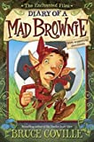 By Bruce Coville ( Author ) [ Enchanted Files: Diary of a Mad Brownie Enchanted Files By Jun-2015 Library Binding