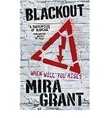 [(Blackout)] [Author: Mira Grant] published on (June, 2012)