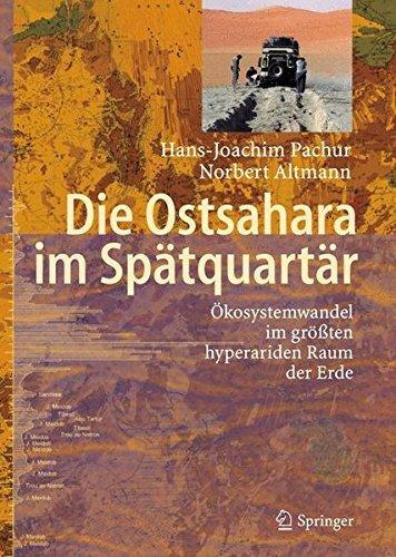 Die Ostsahara im Sp????tquart????r: ????kosystemwandel im gr????????ten hyperariden Raum der Erde (German Edition) by Hans-Joachim Pachur (2006-09-19)