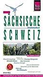 Sächsische Schweiz: Urlaubshandbuch für Elbsandsteingebirge, Bastei, mit Dresden - Detlef Krell
