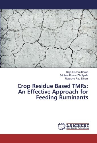 Crop Residue Based TMRs: An Effective Approach for Feeding Ruminants por Raja Kishore Konka