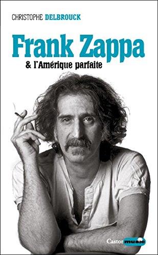 Frank Zappa & l'Amrique parfaite