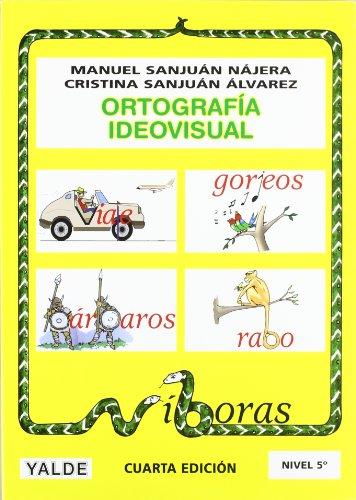 Ortografía ideovisual, nivel 5 por Manuel Sanjuán Nájera, Cristina Sanjuán Álvarez