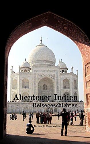 Abenteuer Indien: Reisegeschichten