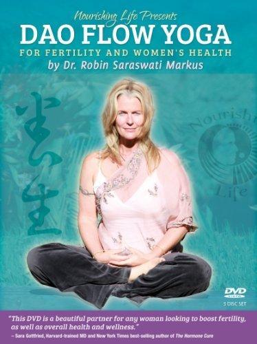 Dao Flow Yoga for Fertility and Women's Health by Dr. Robin Saraswati Markus