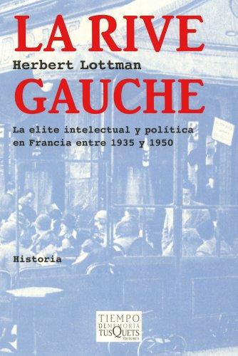 La Rive Gauche (Volumen Independiente) por Herbert R. Lottman
