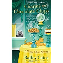 Charms and Chocolate Chips: A Magical Bakery Mystery by Bailey Cates (2013-11-05)
