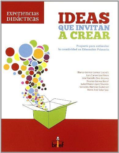 Ideas que invitan a crear: proyecto para estimular la creatividad en Primaria (Experiencias Didácticas) - 9788495895981