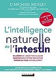 L'intelligence naturelle de l'intestin: Les secrets de l'alimentation pour une révolution intérieure visible à l'extérieur (SANTE/FORME) (French Edition)