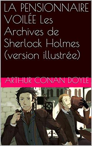 LA PENSIONNAIRE VOILÉE Les Archives de Sherlock Holmes (version illustrée)