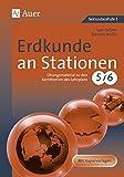 Erdkunde an Stationen 5-6: Übungsmaterial zu den Kernthemen des Lehrplans, Klassen 5/6 (Stationentraining SEK)