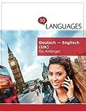 Deutsch - Englisch (UK) für Anfänger: Ein Buch in 2 Sprachen