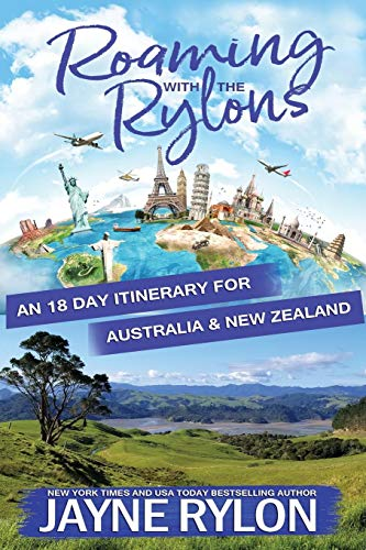 Roaming with the Rylons Australia and New Zealand: An 18-Day Itinerary for Sydney, Melbourne, and the North Island