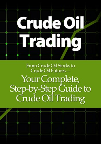 Crude oil trading your complete step by step guide to crude oil crude oil trading your complete step by step guide to crude oil fandeluxe Gallery
