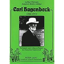 Carl Hagenbeck (1844-1913): Tierhandel und Schaustellungen im Deutschen Kaiserreich