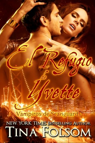 El Refugio de Yvette: Vampiros de Scanguards: Volume 4 (Vampiros de Scanguards / The Scanguards Vampires)