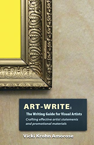 Art-Write: The Writing Guide for Visual Artists por Vicki Krohn Amorose