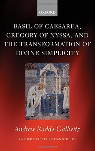Basil of Caesarea, Gregory of Nyssa, and the Transformation of Divine Simplicity (Oxford Early Christian Studies) by Andrew Radde-Gallwitz (2009-12-01)
