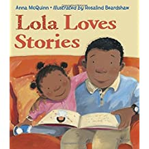 Lola Loves Stories by Anna McQuinn (2010-07-01)