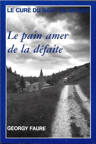 LE CURE DU BOUT DU MONDE : LE PAIN AMER DE LA DEFAITE 1939-1942. : Journal