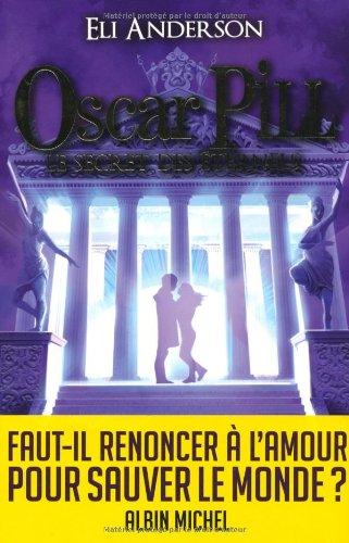 Oscar Pill - tome 3: Le secret des éternels