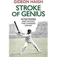 A Stroke of Genius: Victor Trumper and the Shot That Changed Cricket