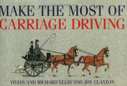 Make the Most of Carriage Driving by Vivian Ellis (1995-02-01)