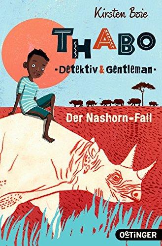 Thabo: Detektiv und Gentleman. Der Nashorn-Fall: Band 1
