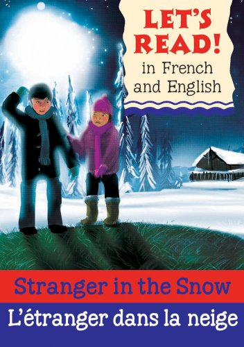 Stranger in the Snow/L'Etranger Dans La Neige (Let's Read!)