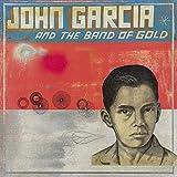 Songtexte von John Garcia - John Garcia and the Band of Gold