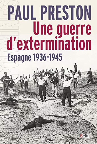 Une guerre d'extermination, Espagne, 1936-1945